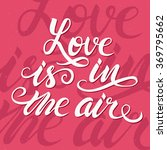 love is in the air romantic... | Shutterstock .eps vector #369795662