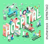 isometric hospital healthcare... | Shutterstock .eps vector #369867662