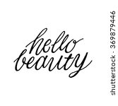 hello beauty. inspirational and ... | Shutterstock .eps vector #369879446