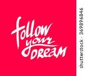 follow your dream.vector... | Shutterstock .eps vector #369896846