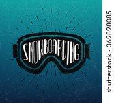 vector snowboarding label.... | Shutterstock .eps vector #369898085