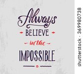 always believe in the... | Shutterstock .eps vector #369980738