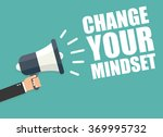 change your mindset. hand... | Shutterstock .eps vector #369995732
