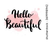 hello beautiful   vector... | Shutterstock .eps vector #369998942