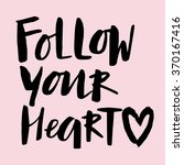 "handwritten ""follow your heart"" ... 