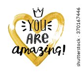 "handwritten ""you are amazing""... | Shutterstock .eps vector #370167446"