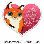 fox and heart. happy valentin's ... | Shutterstock .eps vector #370342136