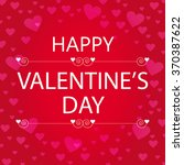 happy valentines day greeting... | Shutterstock .eps vector #370387622