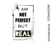 i am not perfect but real ...   Shutterstock .eps vector #370443398