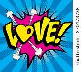 "pop art comics icon ""love "".... | Shutterstock .eps vector #370473788"