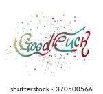 good luck lettering word | Shutterstock .eps vector #370500566