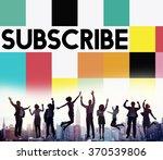 subscribe follow subscription...   Shutterstock . vector #370539806