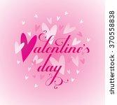 valentine's day. calligraphic... | Shutterstock .eps vector #370558838