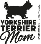 yorkshire terrier mom | Shutterstock .eps vector #370740632