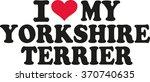 i love my yorkshire terrier | Shutterstock .eps vector #370740635