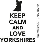 keep calm and love yorkshires | Shutterstock .eps vector #370740722