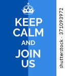 keep calm and join us. keep... | Shutterstock .eps vector #371093972