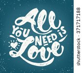 all you need is love.... | Shutterstock .eps vector #371717188