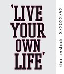 live your own life type slogan... | Shutterstock .eps vector #372022792