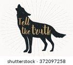 tell the truth  dark grey wolf... | Shutterstock .eps vector #372097258
