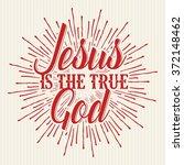 bible typographycs. jesus is... | Shutterstock .eps vector #372148462