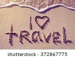 """Written Words """"i Love Travel""""..."""