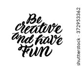 be creative and have fun.... | Shutterstock .eps vector #372953362