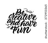 be creative and have fun.... | Shutterstock .eps vector #372953365