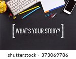 what's your story  concept on... | Shutterstock . vector #373069786