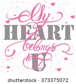 my heart belongs to you  my... | Shutterstock .eps vector #373375072