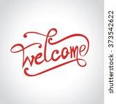 'welcome' hand lettering ... | Shutterstock .eps vector #373542622