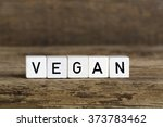 the word vegan written in cubes ...   Shutterstock . vector #373783462