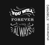 you will forever be my always.  ... | Shutterstock .eps vector #373809892