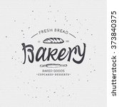 bakery. handwritten inscription.... | Shutterstock .eps vector #373840375