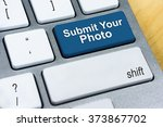 written word submit your photo... | Shutterstock . vector #373867702
