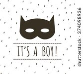 vector card its a boy with mask ... | Shutterstock .eps vector #374098936
