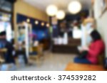 blurred image coffee shop... | Shutterstock . vector #374539282