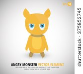 Angry Monster With Cute Face...