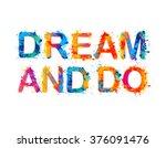 dream and do. motivation...   Shutterstock .eps vector #376091476
