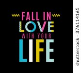 fall in the love with your life....   Shutterstock .eps vector #376114165
