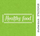 healthy food   motivational... | Shutterstock .eps vector #376152418