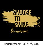 choose to shine type slogan for ... | Shutterstock .eps vector #376292938