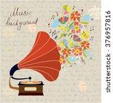 gramophone and music retro... | Shutterstock .eps vector #376957816