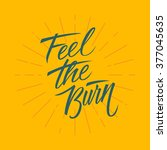 feel the burn. workout and... | Shutterstock . vector #377045635