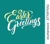 easter greetings hand lettering ... | Shutterstock .eps vector #377097052