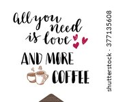 all you need is love and more... | Shutterstock .eps vector #377135608