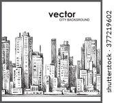 cityscape. hand drawn vector | Shutterstock .eps vector #377219602