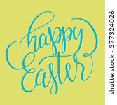 happy easter   hand drawn... | Shutterstock .eps vector #377324026
