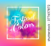 beautiful festival of colors... | Shutterstock .eps vector #377657872