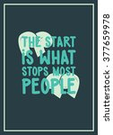 the start is what stops most... | Shutterstock .eps vector #377659978